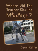 Where did the Teacher kiss Mooser?
