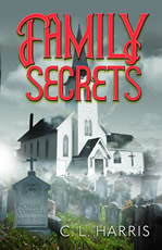 Family Secrets by CL Harris